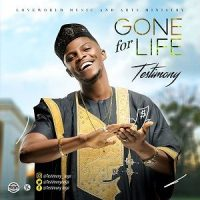 Gone for life by testimony