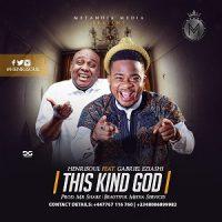 This kind God by Henrisoul ft Gabriel Eziashi