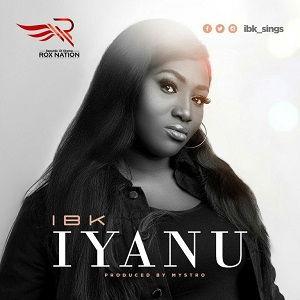Download Iyanu by IBK