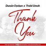 Song Mp3 Download: Dunsin Oyekan  ft Freke Umoh – Thank You + Lyrics