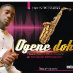 Song Mp3 Download: E Fortune – Ogene Doh + Lyrics