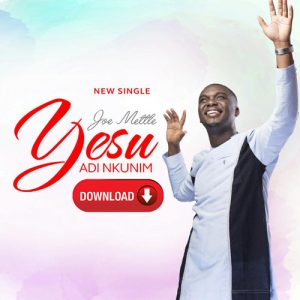 Yesu Adi Nkunim by joe mettle