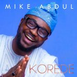Song Mp3 Download: Mike Abdul ft Righteous Man – See Them