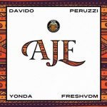 Song Mp3 Download: DMW – Aje ft Davido x Peruzzi x Yonda x Freshvdm