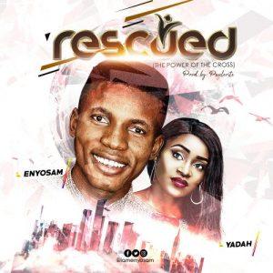 Rescued by Enyo Sam ft Yaaah
