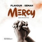Video Mp4: Flavour ft Semah – Mercy
