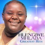 Song Mp3 Download: Hlengiwe Mhlaba – It Is Well With My Soul (Live) + Lyrics