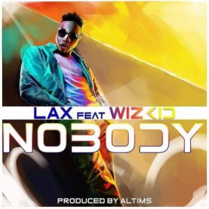 Nobody by Lax