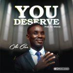 Song Mp3 Download: Obi Cee - You Deserve + Lyrics