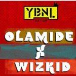 Song Mp3 Download: Olamide ft Wizkid – Confam Ni