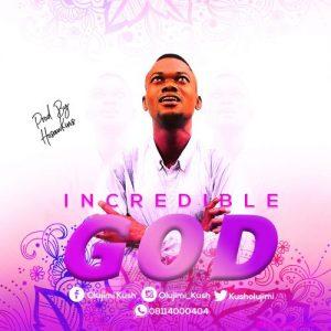 Incredible God by Olujimi