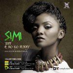 Song Mp3 Download: Simi – E No Go Funny