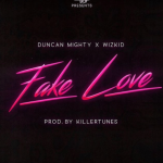 Song Mp3 Download: Duncan Mighty x Wizkid – Fake Love