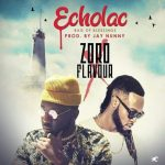 Song Mp3 Download: Zoro x Flavour – Echolac