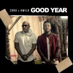 Song Mp3 Download: Zoro ft Awilo – Good Year