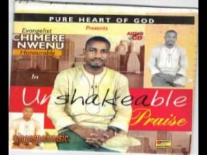 Unshakable Praise by Chimere Nwenu