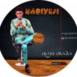 Song Mp3 Downlaod: Ojays Obada – kabiyesi + Lyrics
