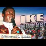 Song Mp3 Download: Rev. Fr. Emmanuel Obimma – Ike Muonso
