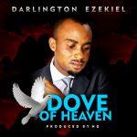 Song Mp3 Download: Darlington Ezekiel - Dove Of Heaven + Lyrics