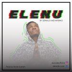 Song Mp3 Download: Dewale x Inferno - Elenu + Lyrics