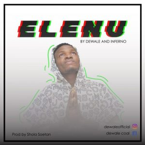 Elenu by Dewale and Inferno