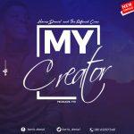 Song Mp3 Download: Harris Daniel – My Creator + Lyrics