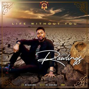 Life Without You by Mc Rawlings