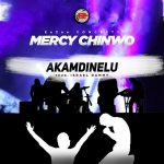 Song Mp3 Download: Mercy Chinwo – Akamdinelu (What Have You Not Done)