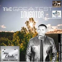 The Greatest Inventor by Alex Chuks