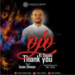 Song Mp3 Download: Isaac Omaye – Ojo Ki Dojale (Thank You)