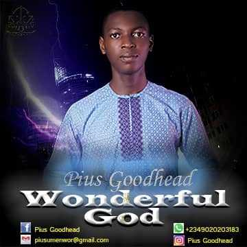 Wonderful God by Pius Goodhead