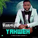 Song Mp3 Download: WinnerMight – Yahweh