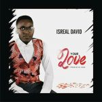 Song Mp3 Download: Israel David - Your Love