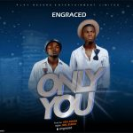 Song Mp3 Download: Engraced – Only You