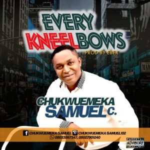 Every Kneel bows be Chukwuemeka Samuel