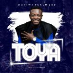 Song Mp3 Download: Muyiwa Psalm100 - Toya