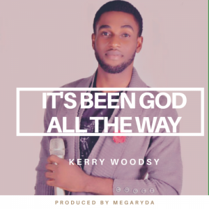 God All The Way by Kerry Woodsy