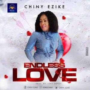 Chiny Ezike Endless Love