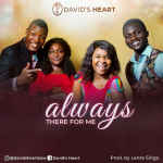 Song Mp3 Download: Davids Heart – Always There For Me