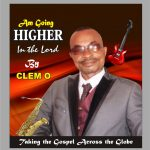 Song Mp3 Download: Clem O. – Am Going Higher