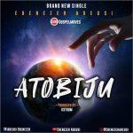 Song Mp3 Download: Ebenezer Adeusi – Atobiju