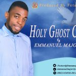Song Mp3 Download: Emmanuel Majority - Holy Ghost Come