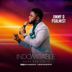 Song Mp3 Download: Jimmy D Psalmist - Indomitable
