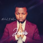 Song Mp3 Download: Michael J Nation – Jehovah