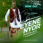 Song Mp3 Download: Preye Odede – Eyene Nyor (Marvelous)