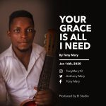 Song Mp3 Download: Tony Mary – Your Grace Is All I Need