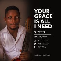 Your Grace Is All I Need by Tony Mary
