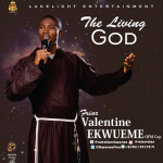 Song Mp3 Download: Valentine Ekwueme – The Living God