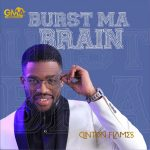 Song Mp3 Download: Clinton Flames – Burst Ma Brain