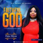 Song Mp3 Download: Daisy Mtom - Faithful God